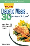 More Diabetic Meals in 30 Minutes-Or Less!, Robyn Webb and Nancy S. Hughes, 1580400299