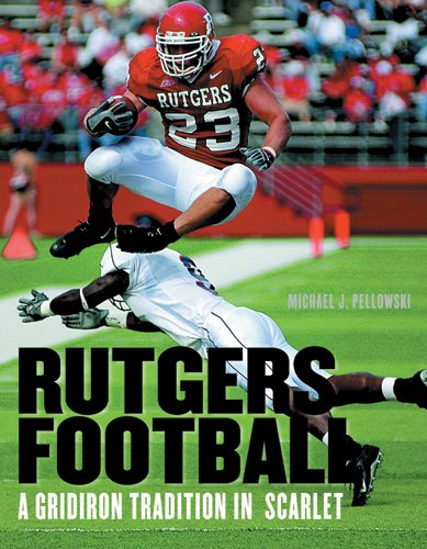 Download Rutgers Football: A Gridiron Tradition in Scarlet pdf epub
