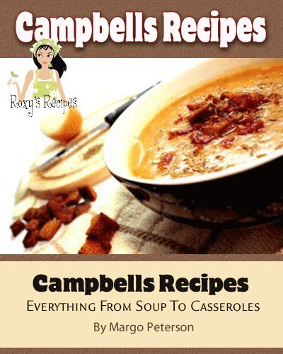 Campbells Recipes. Everything From Soup To -