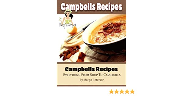Campbells Recipes. Everything From Soup To Casseroles
