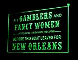 All Gamblers & Fancy Women Before Boat Leaves For New Orleans Led Light Sign