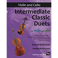 Image for Intermediate Classic Duets for Violin and Cello: 22 Classical and Traditional pieces arranged especially for equal players of intermediate standard. Most are in easy keys.