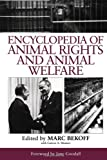 Encyclopedia of Animal Rights and Animal Welfare, Marc Bekoff, 1579580823