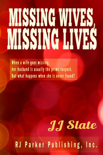 Missing Wives, Missing Lives (True CRIME Library RJPP Book 5)