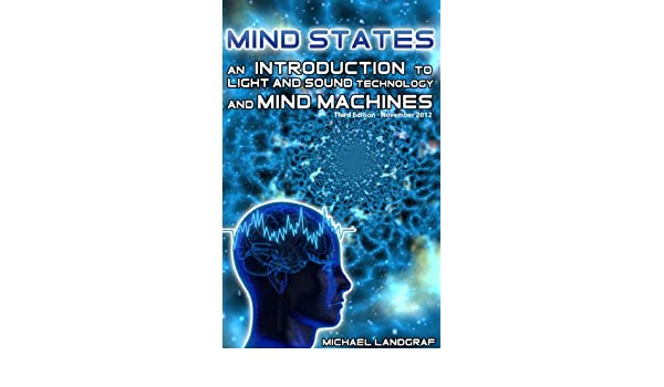 Mind states 3 an introduction to light sound mind machine mind states 3 an introduction to light sound mind machine technology kindle edition by michael landgraf christopher oliver fandeluxe Choice Image
