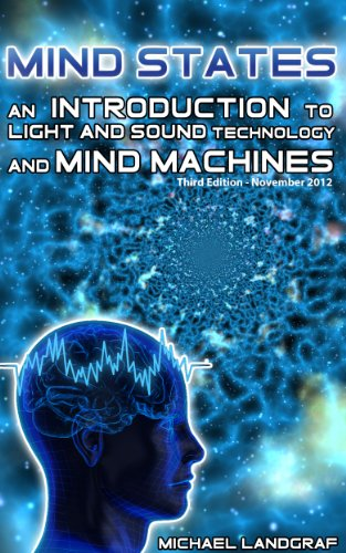 Mind states 3 an introduction to light sound mind machine mind states 3 an introduction to light sound mind machine technology by landgraf fandeluxe Choice Image