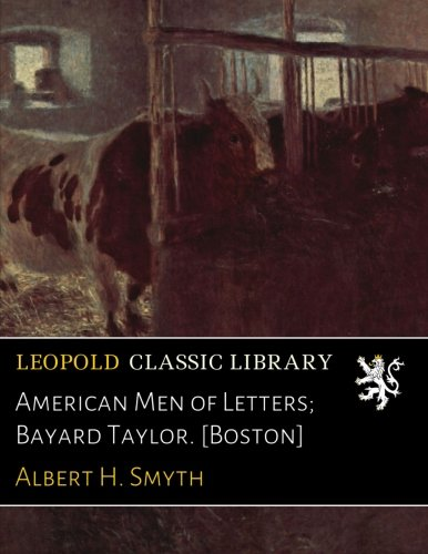 Download American Men of Letters; Bayard Taylor. [Boston] ebook