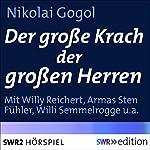 Der große Krach der großen Herren: Eine Geschichte zum Lachen und Weinen | Nikolai Gogol