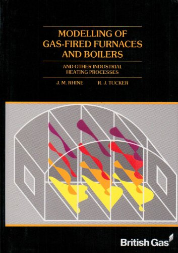 Modelling of Gas-Fired Furnaces and Boilers and Other Industrial Heating Processes