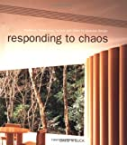 Responding to Chaos: Tradition, Technology, Society and Order in Japanese Design, David N Buck, 0419251103