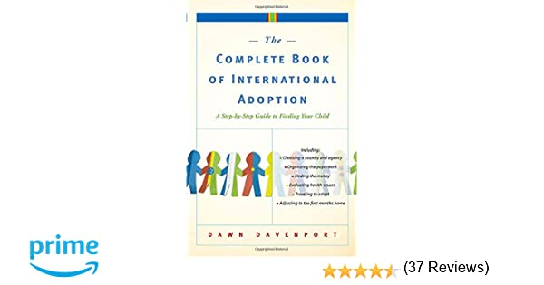 The Complete Book of International Adoption: A Step by Step Guide ...