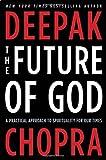 The Future of God, Deepak Chopra, 030788497X
