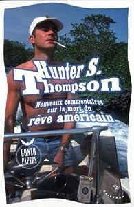 Nouveaux commentaires sur la mort du rêve américain par Hunter S. Thompson