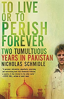 To Live or To Perish Forever; Two Tumultuous Years in Pakistan