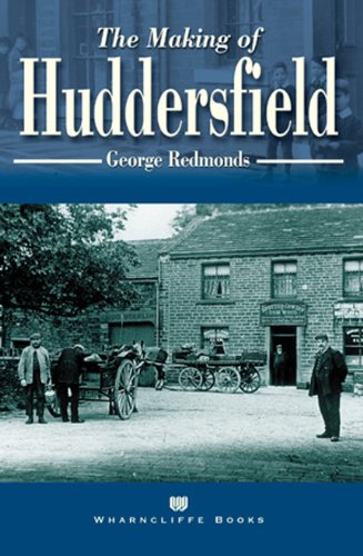 The Making of Huddersfield (The making - Redmond Town