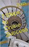 7 Steps to Online Success (Internet Marketing)