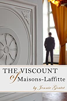 The Viscount of Maisons-Laffitte: A clean, modern romance set in France by [Goutet, Jennie]