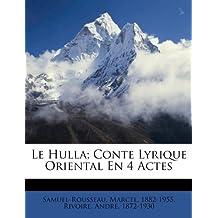 Le Hulla; Conte Lyrique Oriental En 4 Actes