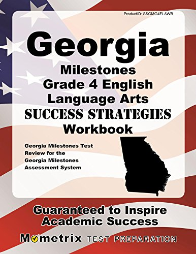 Georgia Milestones Grade 4 English Language Arts Success Strategies Workbook: Comprehensive Skill Building Practice for the Georgia Milestones Assessment System