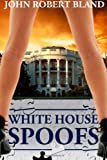 White House Spoofs, John Bland, 1495327310