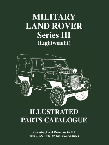 Military Land Rover Series 3 (Lightweight) Illustrated Parts Catalog (Brooklands Military Vehicles Series) from Brooklands Books