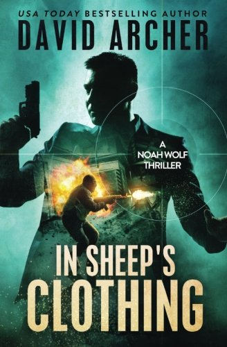 In Sheep's Clothing - A Noah Wolf Thriller (Volume 3)