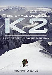 The Challenge of K2: A History of the Savage Mountain