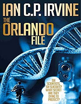 The Orlando File Omnibus : (Omnibus Version-Book 1 & Book 2): The most gripping Mystery & Detective Medical Thriller you will ever read! by [C.P. Irvine, Ian]