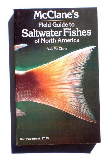 (McClane's Field guide to saltwater fishes of North America: A project of the Gamefish Research Association)