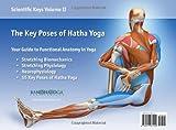 Scientific Keys Vol. II: The Key Poses of Hatha