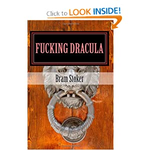 Fucking Dracula Bram Stoker allen and Matt R. Allen