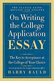 on writing the college application essay 25th anniversary edition the key to acceptance at the college of your choice - Writing The College Application Essay