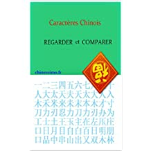 Caractères Chinois: Regarder et Comparer (French Edition)