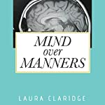 Mind Over Manners | Laura Claridge