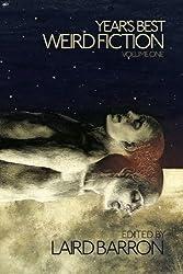 Year's Best Weird Fiction Volume 1