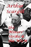 img - for Arthur Scargill: the Miners' Strike & the NUM book / textbook / text book