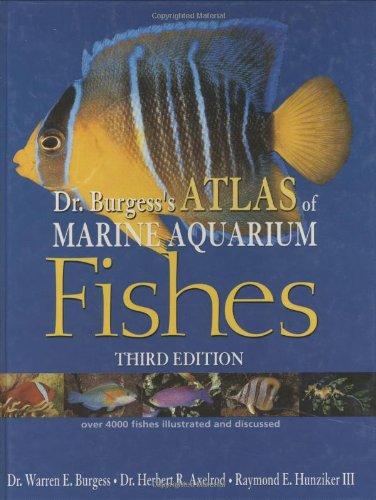 Dr. Burgess's Atlas of Marine Aquarium Fishes (Best Aquariums In The Us)