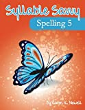 Syllable Savvy Spelling - Level 5: The Score Soaring Way to Spell (Volume 5)