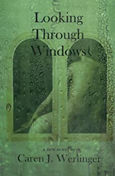 Looking Through Windows by [Werlinger, Caren J.]
