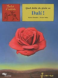 Quel drôle de génie ce Dali ! par Sylvie Girardet