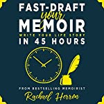 Fast-Draft Your Memoir: Write Your Life Story in 45 Hours | Rachael Herron