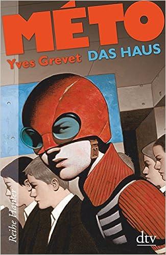 MÉTO Das Haus (Reihe Hanser): Amazon.de: Yves Grevet, Stephanie ...