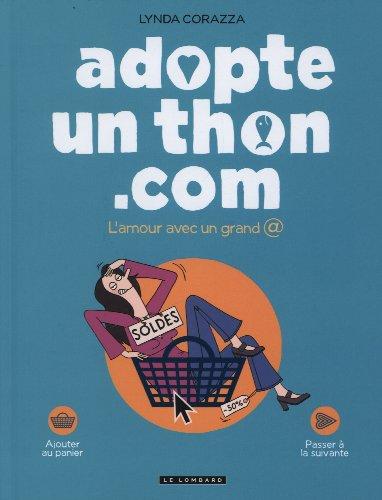 Adopte un thon.com - tome 0 - L'amour avec un grand @