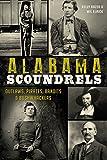 Alabama Scoundrels: Outlaws, Pirates, Bandits & Bushwhackers (True Crime)
