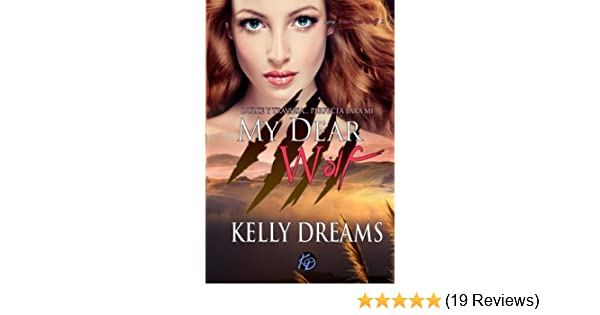 My Dear Wolf (American Wolf) (Volume 2) (Spanish Edition): Kelly Dreams: 9781536842135: Amazon.com: Books