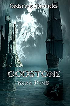Godstone (Godstone Chronicles #1) by [Dune, Kyra]