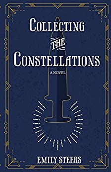 Collecting the Constellations by [Steers, Emily]