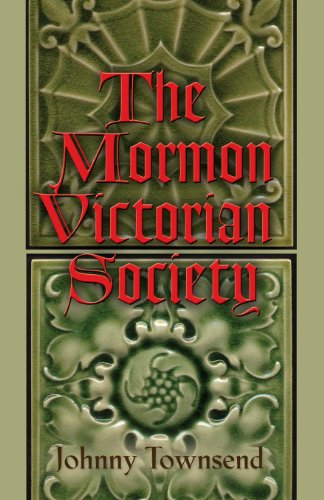 The Mormon Victorian Society by Booklocker.com, Inc.