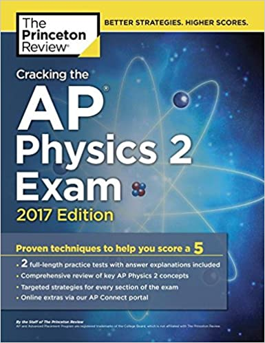 Cracking the AP Physics 2 Exam, 2017 Edition (College Test