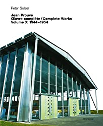 Jean Prouve Oeuvre Complete/Complete Works, 1944-1954